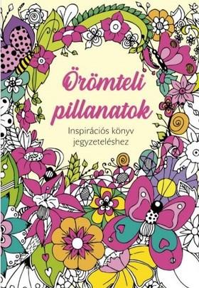 Szalay Könyvkiadó - Örömteli pillanatok - inspirációs könyv jegyzeteléshez