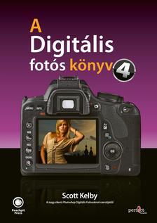 Scott Kelby - A digitális fotós könyv 4. (utánnyomás)