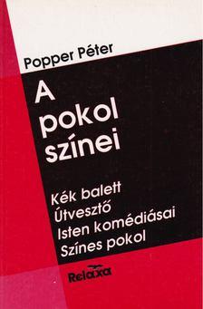 POPPER PÉTER - A pokol színei [antikvár]