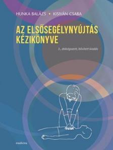 Hunka B.-Kisiván Cs. - Az elsősegélynyújtás kézikönyve 3. kiadás