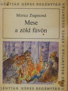 Móricz Zsigmond - Mese a zöld füvön [antikvár]