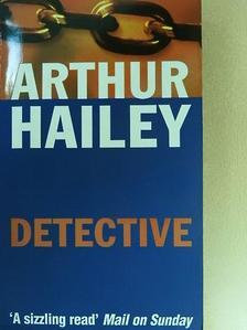 Arthur Hailey - Detective [antikvár]