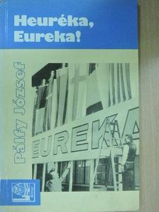 Pálfy József - Heuréka, Eureka! [antikvár]
