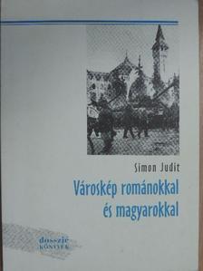 Simon Judit - Városkép románokkal és magyarokkal [antikvár]