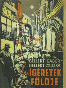Gellért Gábor - Az ígéretek földje (dedikált példány) [antikvár]