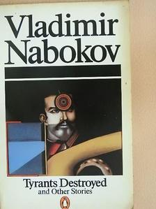 Vladimir Nabokov - Tyrants Destroyed and Other Stories [antikvár]