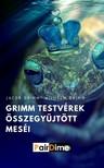 Jacob Grimm, Wilhelm Grimm - Grimm testvérek összegyűjtött meséi [eKönyv: epub, mobi]