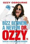 Ozzy Osbourne - Bízz bennem, a nevem dr. Ozzy [eKönyv: epub, mobi]