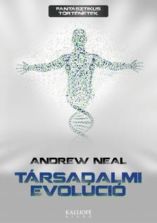 NEAL, ANDREW - Társadalmi evolúció