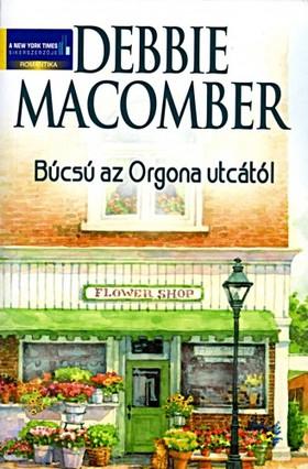 Debbie Macomber - Búcsú az Orgona utcától