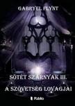 Gabryel Flynt - Sötét szárnyak III. - A Szövetség Lovagjai [eKönyv: epub, mobi]
