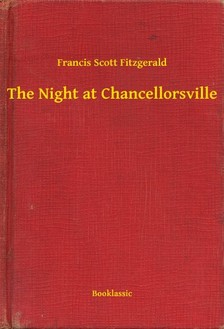 F. Scott Fitzgerald - The Night at Chancellorsville [eKönyv: epub, mobi]