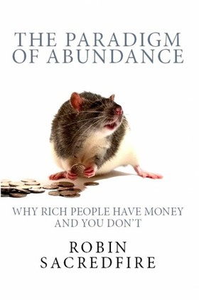 Sacredfire Robin - The Paradigm of Abundance [eKönyv: epub, mobi]