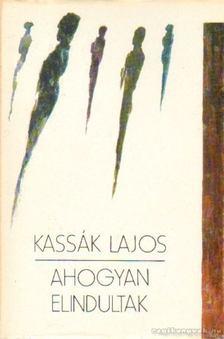 Kassák Lajos - Ahogyan elindultak [antikvár]