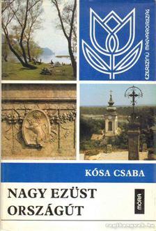 Kósa Csaba - Nagy ezüst országút [antikvár]