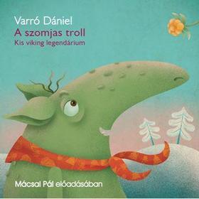 Varró Dániel - A szomjas troll - Hangoskönyv
