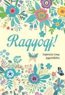 Szalay Könyvkiadó - Ragyogj! - Inspirációs könyv jegyzetelés