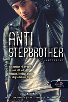 Tijan - Anti-Stepbrother - Vészkijárat