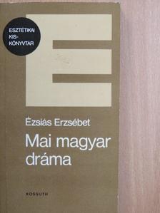 Ézsiás Erzsébet - Mai magyar dráma [antikvár]