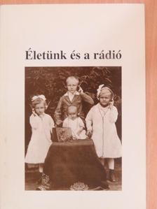Ábrányi Istvánné - Életünk és a rádió című pályázat aranyokleveles pályaművei [antikvár]