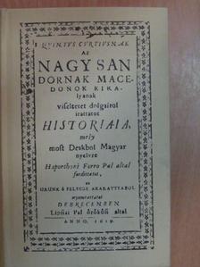 Forró Pál - Quintus Curtiusnak az Nagy Sándornak, macedonok királyának viseltetett dolgairól irattatott históriája Debrecen, 1619 [antikvár]