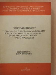 Alpári Gyula - Szöveggyűjtemény a szocialista forradalom győzelméért folytatott harc és a szocializmus építése Magyarországon c. tananyagrészhez [antikvár]