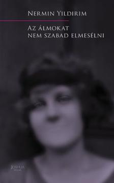 Nermin Yildirim - Az álmokat nem szabad elmesélni