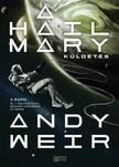 Andy Weir - A Hail Mary-küldetés [eKönyv: epub, mobi]