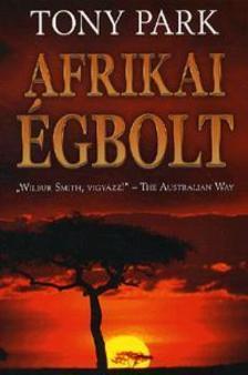 Tony Park - Afrikai égbolt