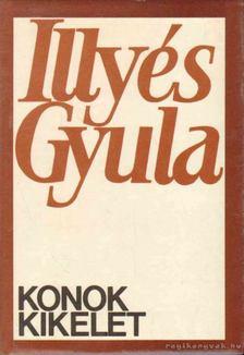 ILLYÉS GYULA - Konok kikelet [antikvár]