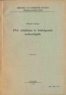 Thurzó György - PVC előállítási és feldolgozási technológiák [antikvár]