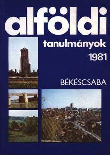 Tóth József - Alföldi tanulmányok 1981. [antikvár]