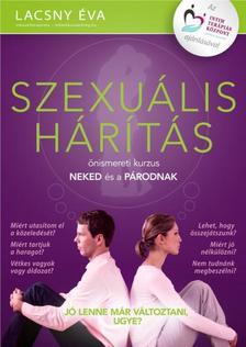 Lacsny Éva - Szexuális hárítás - Önismereti kurzus neked és a párodnak