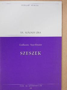 Guillaume Apollinaire - Szeszek [antikvár]
