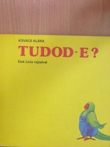 Kovács Klára - Tudod-e? [antikvár]