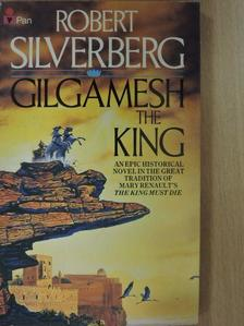 Robert Silverberg - Gilgamesh the King [antikvár]