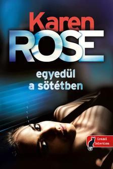 Karen Rose - Egyedül a sötétben (Cincinnati 2.)