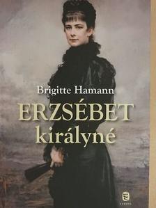 Brigitte Hamann - Erzsébet királyné [antikvár]