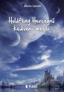 Sörös László - Holdfény Hercegnő kedvenc meséi [eKönyv: epub, mobi]