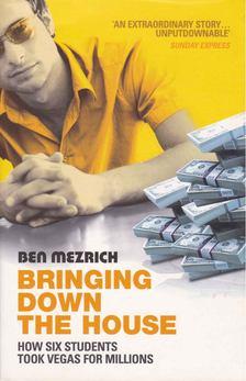 Ben Mezrich - Bringing Down The House [antikvár]