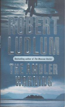 Robert Ludlum - The Ambler Warning [antikvár]