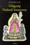 Benedek Elek - Világszép Nádszál kisasszony (13. kiadás)