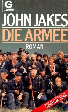 John Jakes - Die Armee [antikvár]