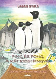Urbán Gyula - Ping és Pong, a két kicsi pingvin