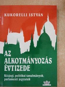 Kukorelli István - Az alkotmányozás évtizede [antikvár]