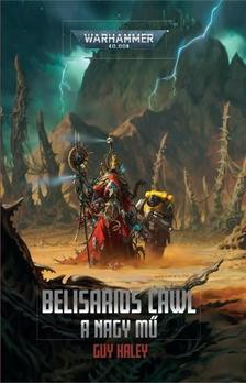 Guy Haley - Belisarius Cawl: A nagy mű