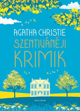Agatha Christie - Szentivánéji krimik - Izgalmas nyári novellák a krimi királynője tollából