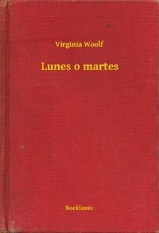 Virginia Woolf - Lunes o martes [eKönyv: epub, mobi]