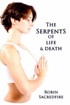 Sacredfire Robin - The Serpents of Life and Death [eKönyv: epub, mobi]