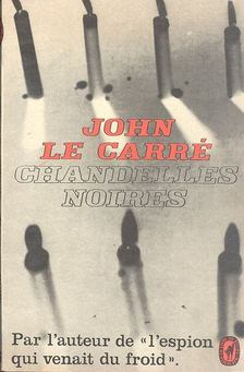 JOHN LE CARRÉ - Chandelles noires [antikvár]